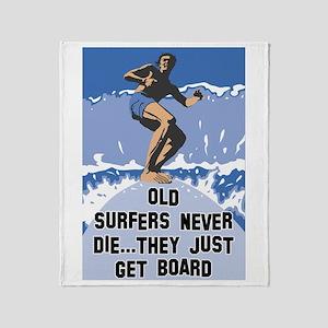 Old Surfers Never Die Throw Blanket