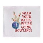 Grab Your Balls Bowling Throw Blanket