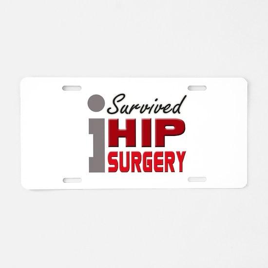 Hip Surgery Survivor Aluminum License Plate