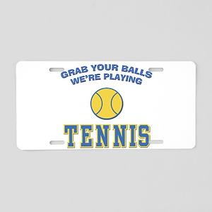 Grab Your Balls Tennis Aluminum License Plate