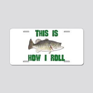 How I Roll Bass Fishing Aluminum License Plate