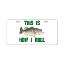 How I Roll Bass Fishing Aluminum License Plate