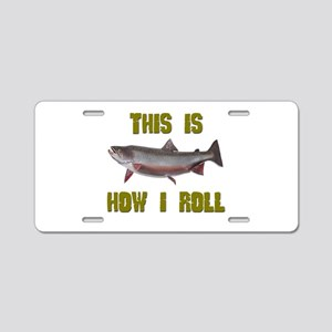How I Roll Trout Fishing Aluminum License Plate