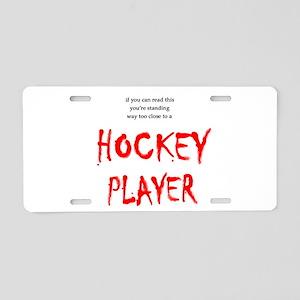 Too Close Hockey Aluminum License Plate