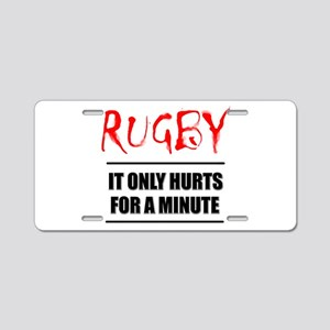 It Only Hurts 1 Rugby Aluminum License Plate