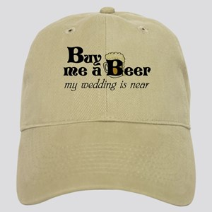 2ba918e59f9 Buy Me A Beer My Wedding Is Near Hats - CafePress