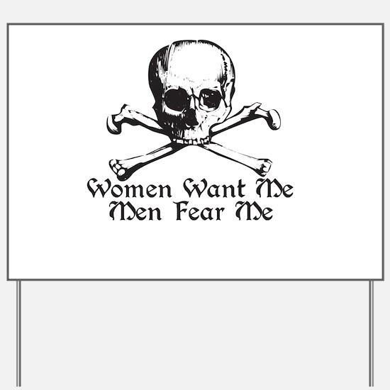 Women Want Me Men Fear Me Yard Sign