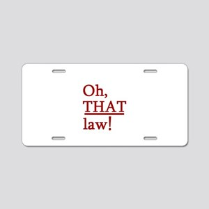 THAT Law! Aluminum License Plate