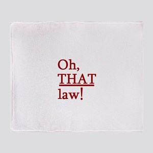THAT Law! Throw Blanket