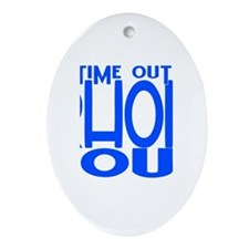 TIME OUT Ornament (Oval)
