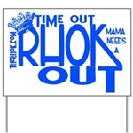 TIME OUT Yard Sign