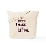 My Deck My Rules Tote Bag