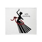 Wife Ranching Throw Blanket