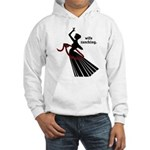 Wife Ranching Hooded Sweatshirt