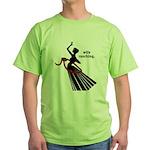 Wife Ranching Green T-Shirt