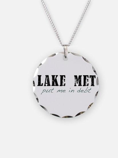 Lake Met Put Me in Debt Necklace
