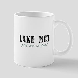 Lake Met Put Me in Debt Mug