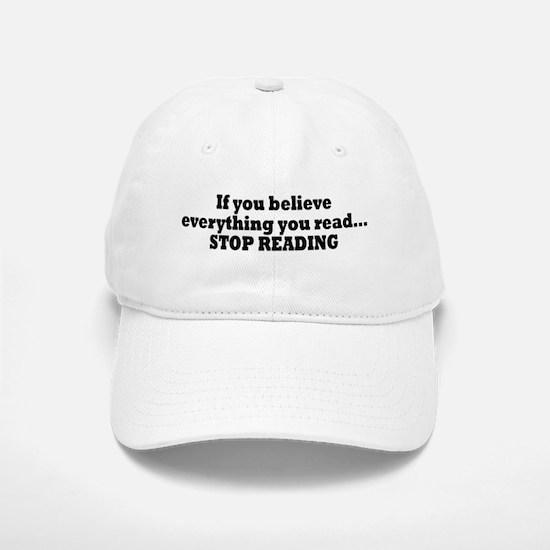 Believe Everything You Read Baseball Baseball Cap