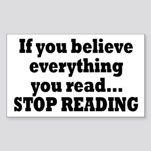 Believe Everything You Read Sticker (Rectangle)