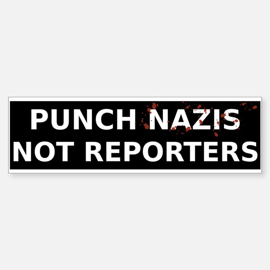 Punch Nazis Not Reporters White Tex Bumper Bumper Bumper Sticker
