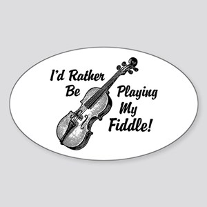I'd Rather Be Playing My Fiddle Sticker (Oval)