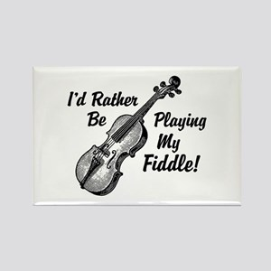 I'd Rather Be Playing My Fiddle Rectangle Magnet