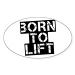 Born to Lift Sticker (Oval)
