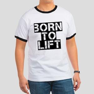 Born to Lift Ringer T