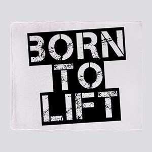 Born to Lift Throw Blanket