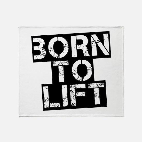 Born to Lift Throw Blanket