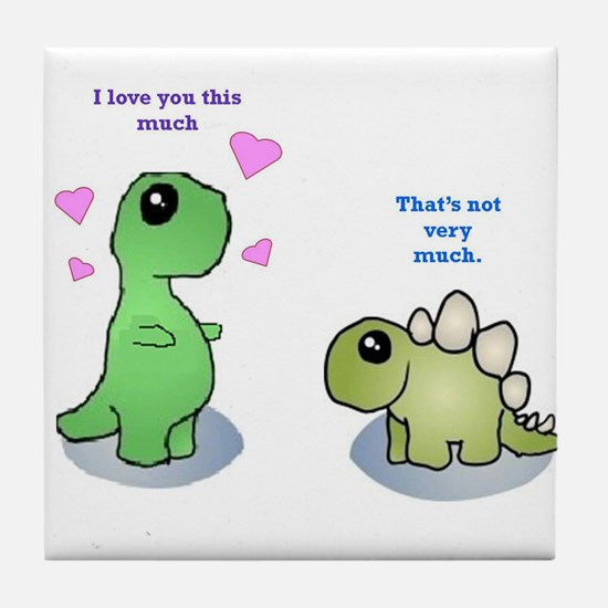 Love you this much Tile Coaster