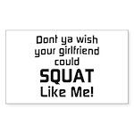 Dont ya wish your girlfriend Sticker (Rectangle)