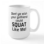 Dont ya wish your girlfriend Large Mug