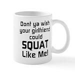Dont ya wish your girlfriend Mug