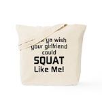 Dont ya wish your girlfriend Tote Bag