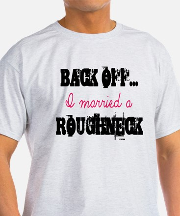 Back Off.. Roughneck T-Shirt