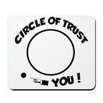 Circle of trust Mousepad
