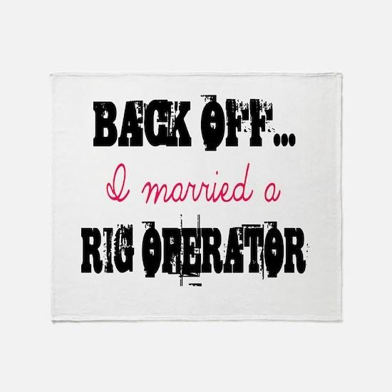 Back Off...Rig Operator Throw Blanket