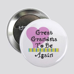 """Great Grandma To Be Again Str 2.25"""" Button"""