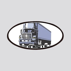 Funny Truck Driver Quotes Home Outdoor Patches Cafepress