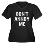 Don't Annoy Me Women's Plus Size V-Neck Dark T-Shi
