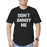 Don't Annoy Me Men's Fitted T-Shirt (dark)