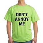 Don't Annoy Me Green T-Shirt