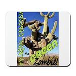 Saguaro Zombies: The Green Zombie Mousepad