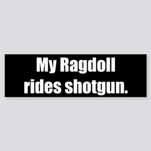 My Ragdoll rides shotgun (Bumper Sticker)