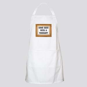 Come Back With A Warrant Apron