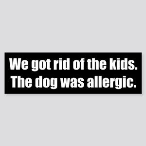 We got rid of the kids (Bumper Sticker)