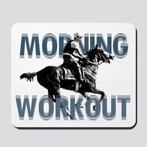 The Morning Workout Mousepad