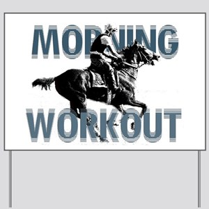 The Morning Workout Yard Sign