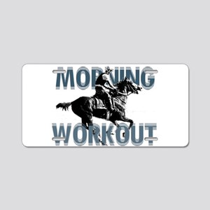 The Morning Workout Aluminum License Plate
